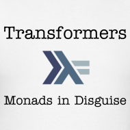 Transformers: Monads in Disguise